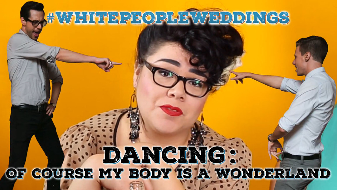 Dancing: Of Course My Body Is A Wonderland | #WhitePeopleWeddings